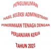 PENGUMUMAN HASIL SELEKSI ADMINISTRASI TAHUN 2021